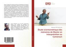 Couverture de Étude scientométrique des mémoires de Master en Interprétation au Cameroun