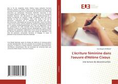 Bookcover of L'écriture féminine dans l'oeuvre d'Hélène Cixous