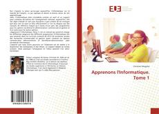 Couverture de Apprenons l'Informatique. Tome 1