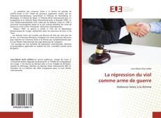 Bookcover of La répression du viol comme arme de guerre