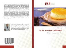 Bookcover of La foi, un vécu individuel