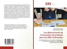 Capa do livro de Les déterminants de l'innovation de produits dans les PME informelles