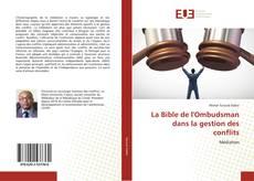 Bookcover of La Bible de l'Ombudsman dans la gestion des conflits