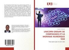 Capa do livro de UNICORN GROUPE DE COMPAGNIES ET LA MONNAIE NUMERIQUE YEM