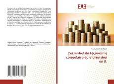 Copertina di L'essentielle de l'économie congolaise et la prévision en R.