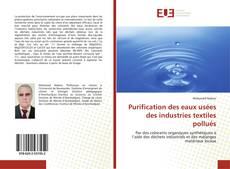 Purification des eaux usées des industries textiles pollués kitap kapağı