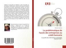 Capa do livro de La problématique de l'accès des entreprises au crédit bancaire