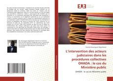 Couverture de L'intervention des acteurs judiciaires dans les procédures collectives OHADA : le cas du Ministère public
