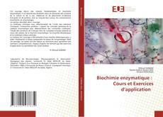 Biochimie enzymatique : Cours et Exercices d'application的封面