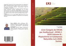 Portada del libro de Livre Congrès de STCHA par Audiovisuel : JICHA 2-2020 Volume III : Phytochimie et Substances Naturelles Juin 2020, Tunisie