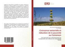 Bookcover of Croissance sectorielle et réduction de la pauvreté au Cameroun