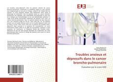 Buchcover von Troubles anxieux et dépressifs dans le cancer broncho-pulmonaire