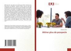 Copertina di Attirer plus de prospects