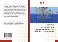 Portada del libro de FERTILISATION NON CONVENTIONNELLE DE L'OLIVIER, FERTIGATION