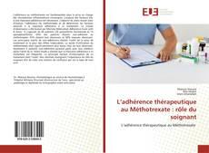L'adhérence thérapeutique au Méthotrexate : rôle du soignant kitap kapağı