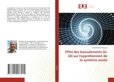 Effet des basculements GI-GII sur l'appréhension de la symétrie axiale kitap kapağı