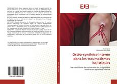 Bookcover of Ostéo-synthèse interne dans les traumatismes balistiques