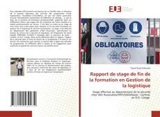 Rapport de stage de fin de la formation en Gestion de la logistique kitap kapağı