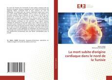 Bookcover of La mort subite d'origine cardiaque dans le nord de la Tunisie