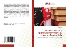 Modélisation de la géométrie de coupe et du copeau en fraisage à GV的封面