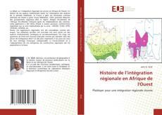 Histoire de l'intégration régionale en Afrique de l'Ouest kitap kapağı