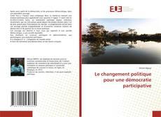 Capa do livro de Le changement politique pour une démocratie participative