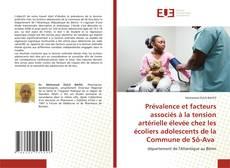 Capa do livro de Prévalence et facteurs associés à la tension artérielle élevée chez les écoliers adolescents de la Commune de Sô-Ava