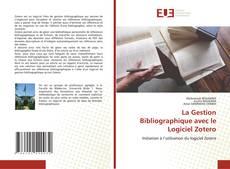 Bookcover of La Gestion Bibliographique avec le Logiciel Zotero