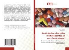 Capa do livro de Bactériémies à bactéries multirésistantes en oncohématologie