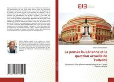 Capa do livro de La pensée bubérienne et la question actuelle de l'alterité