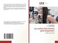 Обложка Les uvéites chez l'enfant: quels diagnostic?