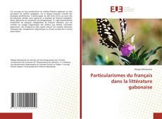 Capa do livro de Particularismes du français dans la littérature gabonaise