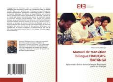 Bookcover of Manuel de transition bilingue FRANÇAIS-ƁÀTÁNGÀ