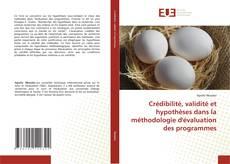 Capa do livro de Crédibilité, validité et hypothèses dans la méthodologie d'évaluation des programmes