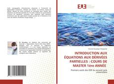 Capa do livro de INTRODUCTION AUX ÉQUATIONS AUX DÉRIVÉES PARTIELLES : COURS DE MASTER 1ère ANNÉE