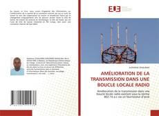 Capa do livro de AMÉLIORATION DE LA TRANSMISSION DANS UNE BOUCLE LOCALE RADIO