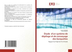 Capa do livro de Étude d'un système de dépilage et de convoyage des barquettes