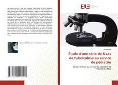 Capa do livro de Étude d'une série de 8 cas de tuberculose au service de pédiatrie
