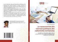 Couverture de Le recouvrement des créances publiques des collectivités territoriales
