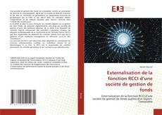 Capa do livro de Externalisation de la fonction RCCI d'une société de gestion de fonds