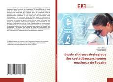 Bookcover of Etude clinicopathologique des cystadénocarcinomes mucineux de l'ovaire
