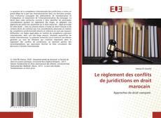 Portada del libro de Le règlement des conflits de juridictions en droit marocain
