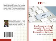 Copertina di Encadrement provincial polyvalent des zones de santé en République Démocratique du Congo