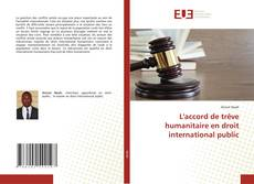 Bookcover of L'accord de trêve humanitaire en droit international public