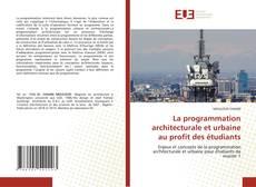 La programmation architecturale et urbaine au profit des étudiants的封面