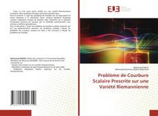 Copertina di Problème de Courbure Scalaire Prescrite sur une Variété Riemannienne