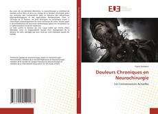 Bookcover of Douleurs Chroniques en Neurochirurgie