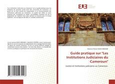Borítókép a  Guide pratique sur 'Les Institutions Judiciaires du Cameroun' - hoz