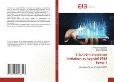 Bookcover of L'épidémiologie sur initiation au logiciel SPSS Tome 1