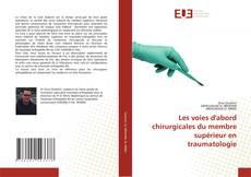 Borítókép a  Les voies d'abord chirurgicales du membre supérieur en traumatologie - hoz